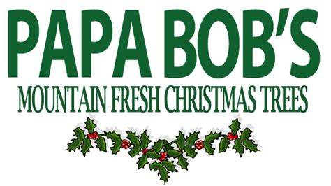 are papa noel trees good papa bob s mountain fresh trees
