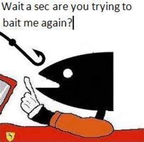 This Is Bait Meme - image 595083 bait this is bait know your meme