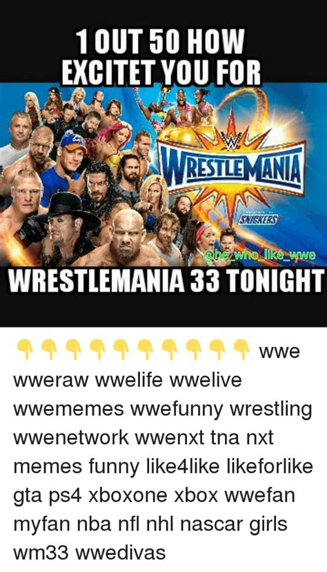 Wrestlemania Meme - 1 out 50 how excitet you for restlemania wrestlemania 33