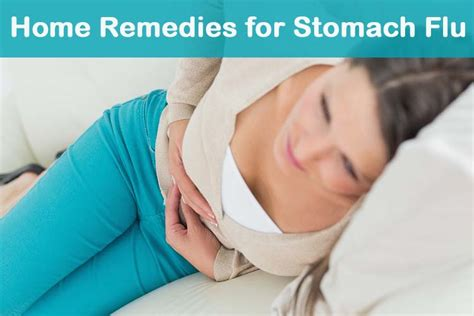 Home Remedies For Stomach Virus by 10 Diy Home Remedies For Stomach Flu