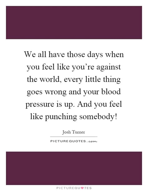 What Is Wrong When You Blood In Your Stool by We All Those Days When You Feel Like You Re Against