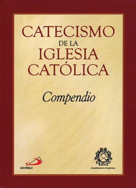 libro nuevo kair religin catlica m 225 s de 1000 ideas sobre catecismo iglesia catolica en