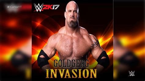 theme songs for wwe wwe invasion goldberg theme song wwe 2k17 version