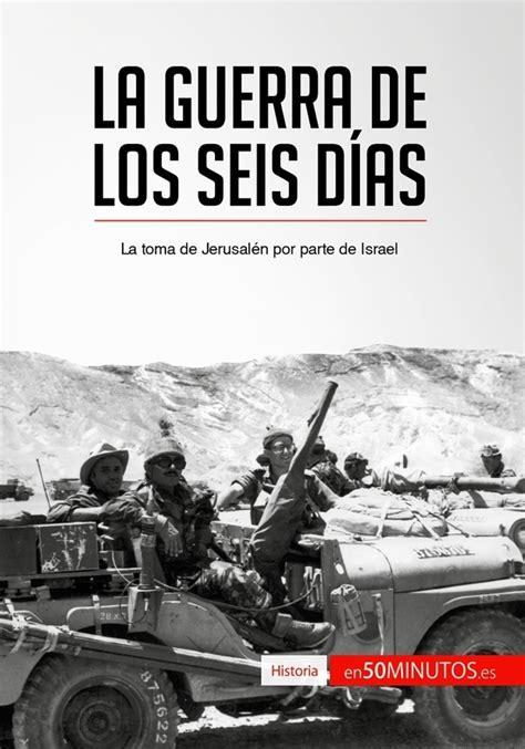 libro la guerra de los la guerra de los seis d 237 as 187 50minutos es temas favoritos sin perder el tiempo