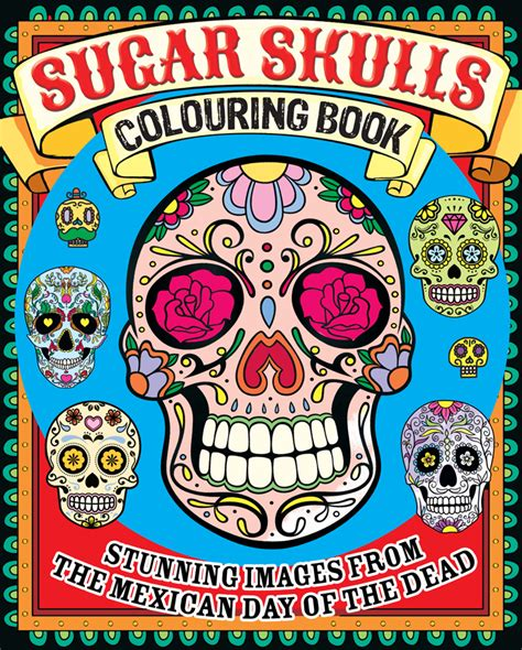 awesome coloring books day of the dead sugar skulls 10 awesome colouring in