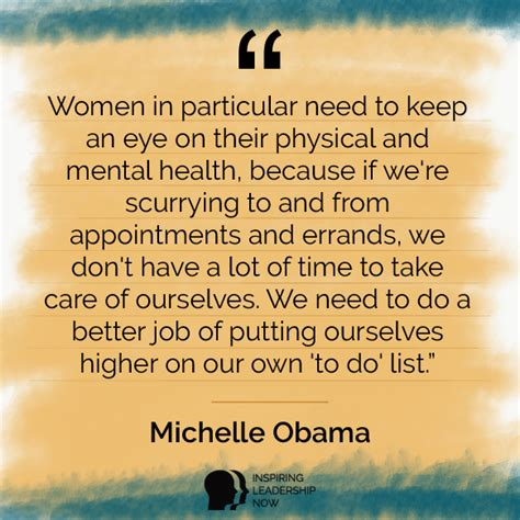 quotes to inspire every woman is an effort to to tell every lady michelle obama s 10 most admirable leadership qualities