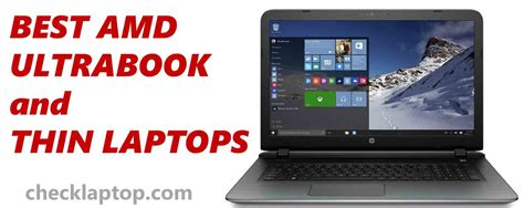 best amd cpu best amd laptop 2017 top ultrabooks with amd cpu