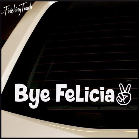 Window Decals Jdm by Bye Felicia Sticker Decal Car Truck Window Funny Bumper