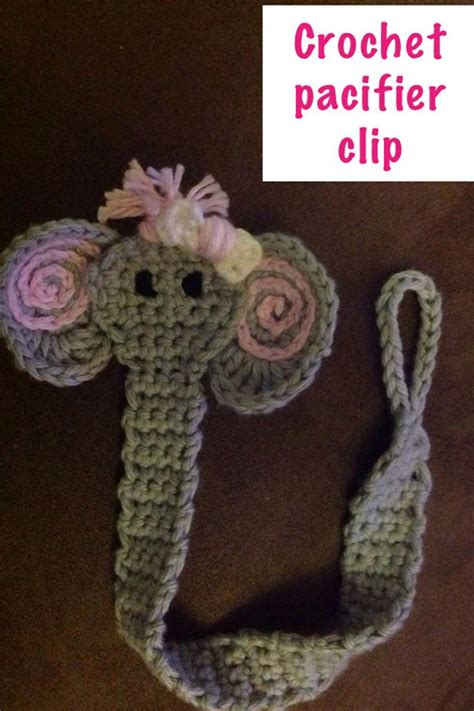 free crochet pattern pacifier holder 112 best images about crochet elephants on pinterest