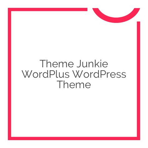 theme junkie affiliate theme junkie wordplus wordpress theme 1 0 2 download nobuna