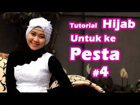 youtube tutorial hijab turban pesta tutorial hijab untuk pesta 4 youtube