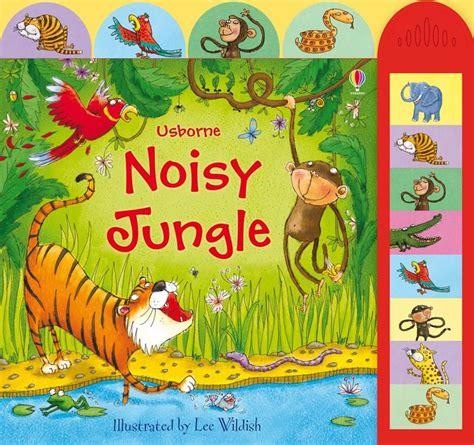 Usborne Jungle Sounds noisy jungle at usborne children s books