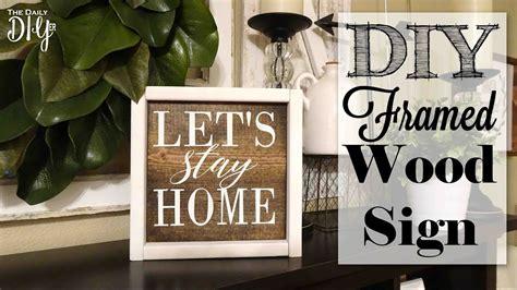 diy framed wood sign lets stay home youtube