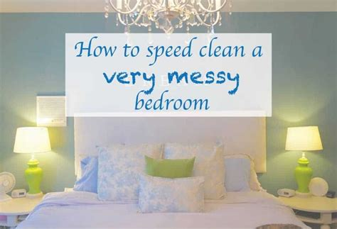 How To A Clean Bedroom by How To Speed Clean A Bedroom