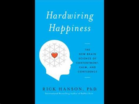 Hardwiring Happiness by Hardwiring Happiness With Dr Rick Hanson On The