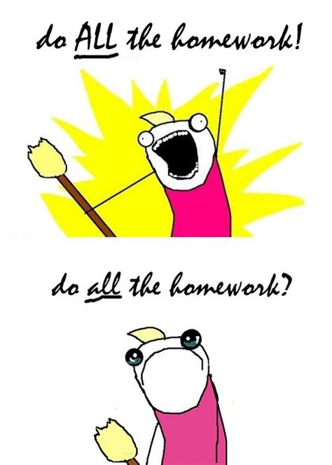 Do All Homework by Do All The Homework By Criminalmasterbrain On Deviantart