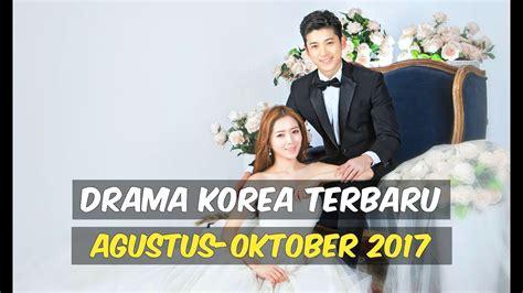 drama korea romantis oktober 12 drama korea terbaru dan terbaik selama agustus oktober
