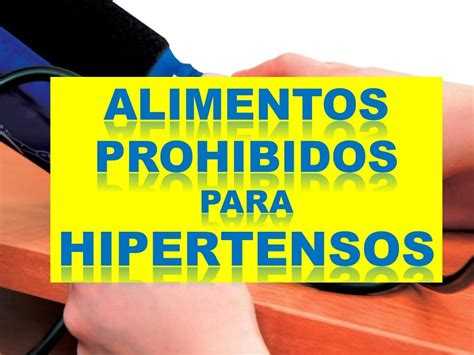 alimentos prohibidos hipertension alimentos prohibidos hipertension que alimentos para