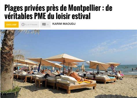 chambre de commerce et d industrie montpellier la presse en parle les plages priv 233 es en question