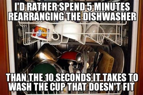 Kitchen Dishwasher Memes Well Read Well Fed Unorthodox Nesting