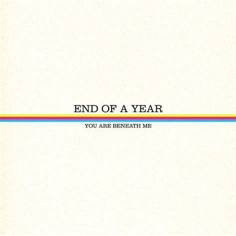 end of a year you are beneath me vinyl run for cover records
