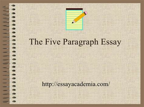 5 Paragraph Essay Powerpoint by The Five Paragraph Essay
