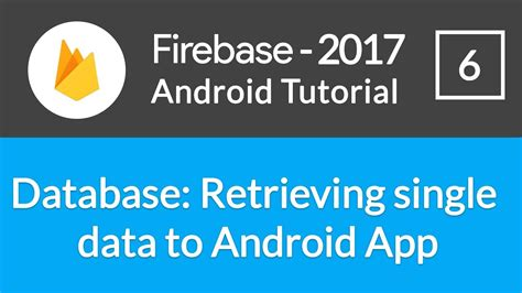 firebase data tutorial android studio firebase backend tutorial 6 retrieving