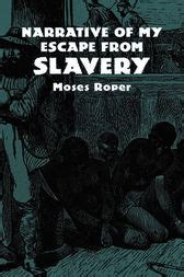 oney my escape from slavery books narrative of my escape from slavery ebook by moses roper
