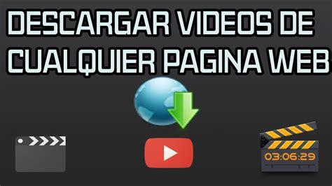 descargar videos de you tube descargar v 237 deos de cualquier p 225 gina web sin programas