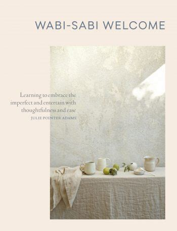 wabi sabi definition recipe wabi sabi welcome kinfolk