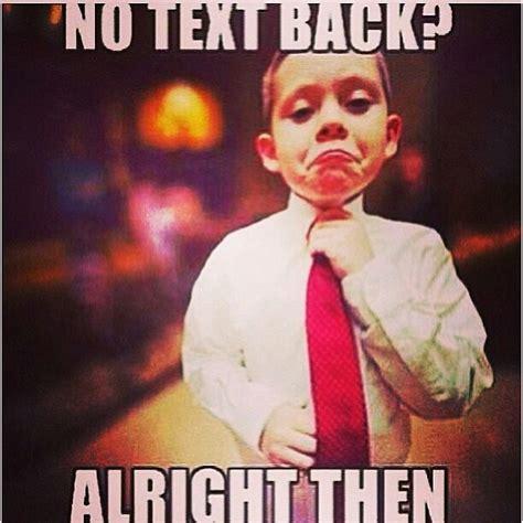 Text Back Meme - best 25 no text back meme ideas on pinterest messages