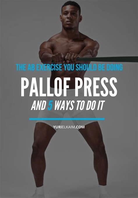 pallof press 5 ways to do one of the best exercises yuri elkaim