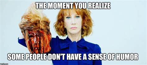 Kathy Meme - image tagged in kathy griffin donald trump president trump