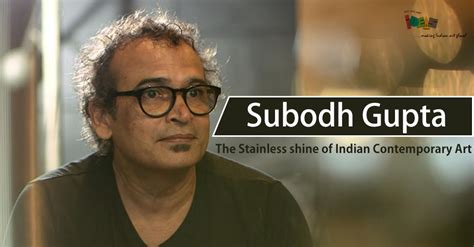 subodh gupta the the maverick of indian contemporary art subodh gupta