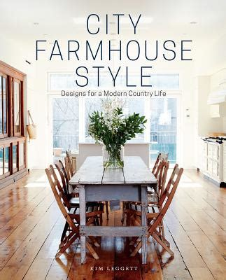 new interior design and decorating products books and city farmhouse style designs for a modern country life