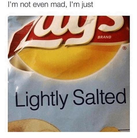 Im Not Even Mad Meme - 25 best memes about im not even mad im not even mad memes