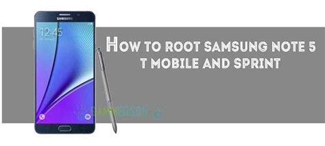 how to root the samsung galaxy note 4 international steps how to root samsung note 5 t mobile and sprint using nobel kernel
