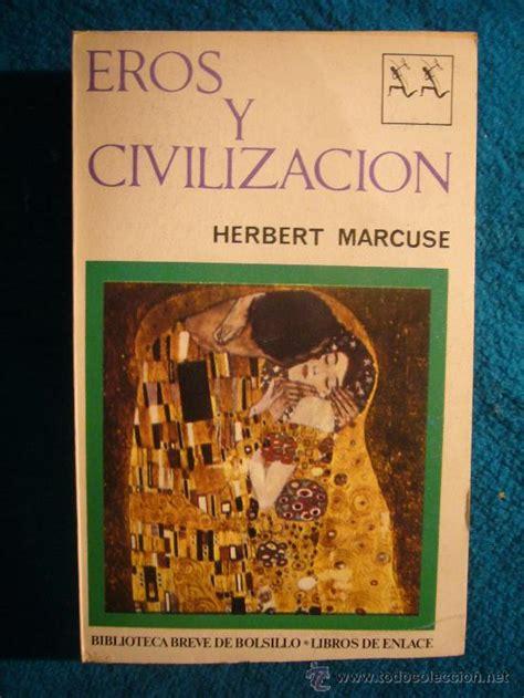 libro eros y civilizacion filosofia eros y civilizacion de herbert marcu comprar libros de filosof 237 a en todocoleccion