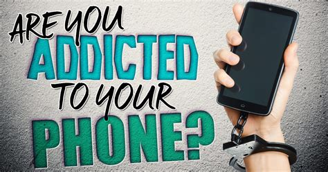 addicted to your are you addicted to your phone brainfall