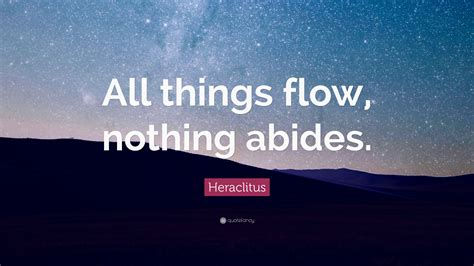 Next Tattoo Heraclitus Quot Everything Flows Quot Things I | heraclitus quotes 100 wallpapers quotefancy