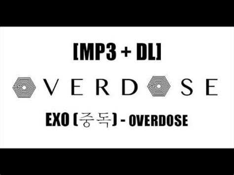 download mp3 exo overdose exo k 엑소케이 overdose 중독 mp3 download youtube