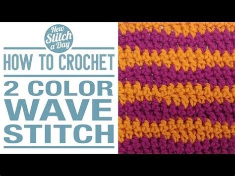wave pattern youtube how to crochet the 2 color wave stitch youtube