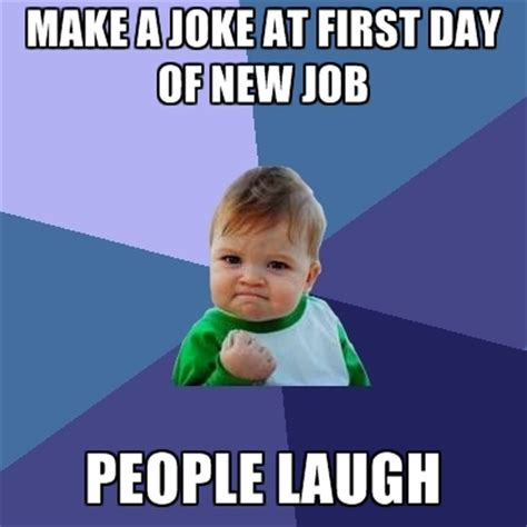 Create New Meme - make a joke at first day of new job people laugh create meme