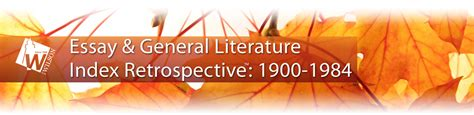 Literature Database That Includes Essays by Essay General Literature Retrospective Historical