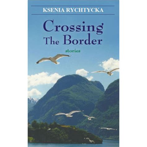 at the crossing books crossing the border by ksenia rychtycka reviews