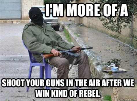 Rebel Meme - i ll just liberate this chair you go ahead guys lazy
