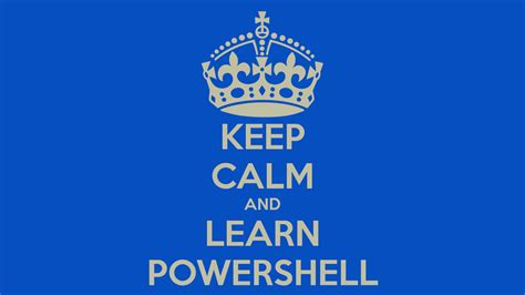 keep calm and learn new things poster arielashery keep calm and learn powershell poster maximusdecimusmeridiusgladi keep calm o matic