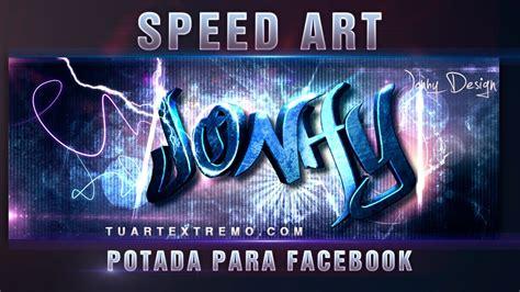 imagenes chidas para portada de facebook speed art photoshop portada para facebook youtube