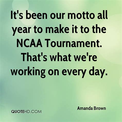 ncaa tournament funny quotes amanda brown quotes quotehd