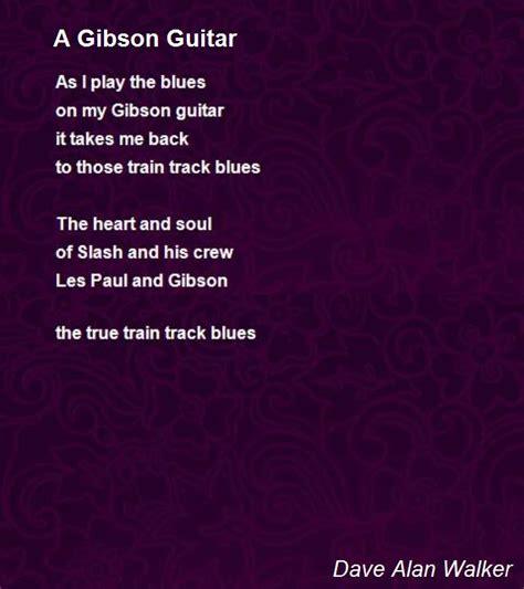 A Gibson Guitar Poem by Dave Alan Walker   Poem Hunter